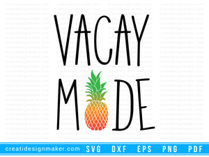 Vacay Mode summer svg Cut File For Cricut svg, dxf, png, eps, pdf Silhouette Printable Files