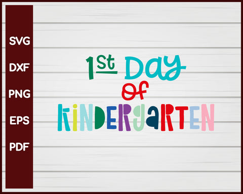1st Day of Kindergarten School svg