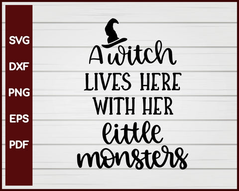 A Witch Lives Here With Her Little Monsters Halloween T-shirt Design svg