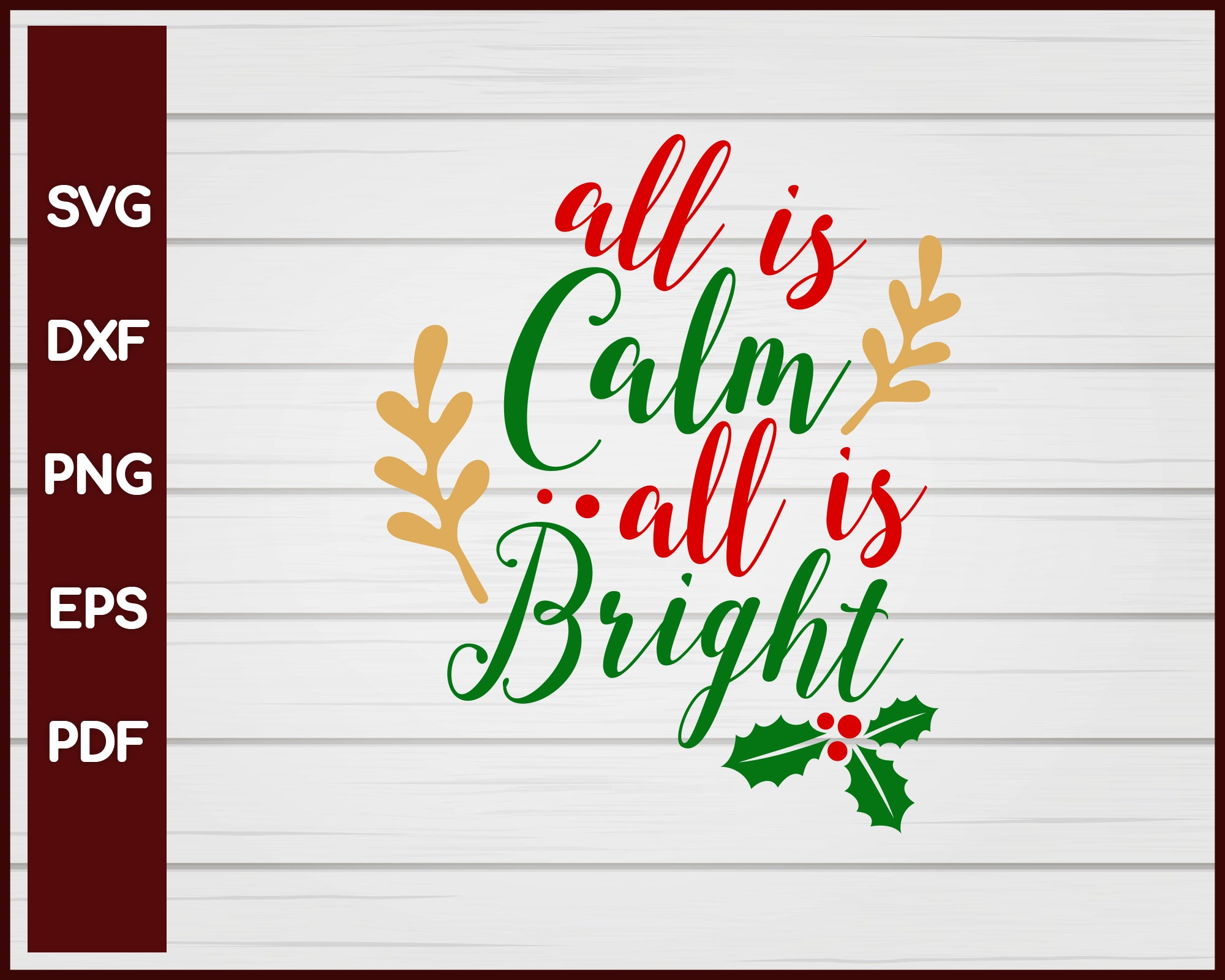 All Is Calm All Is Bright Svg Creativedesignmaker