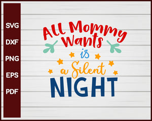 All Mommy Wants is a Silent Night svg