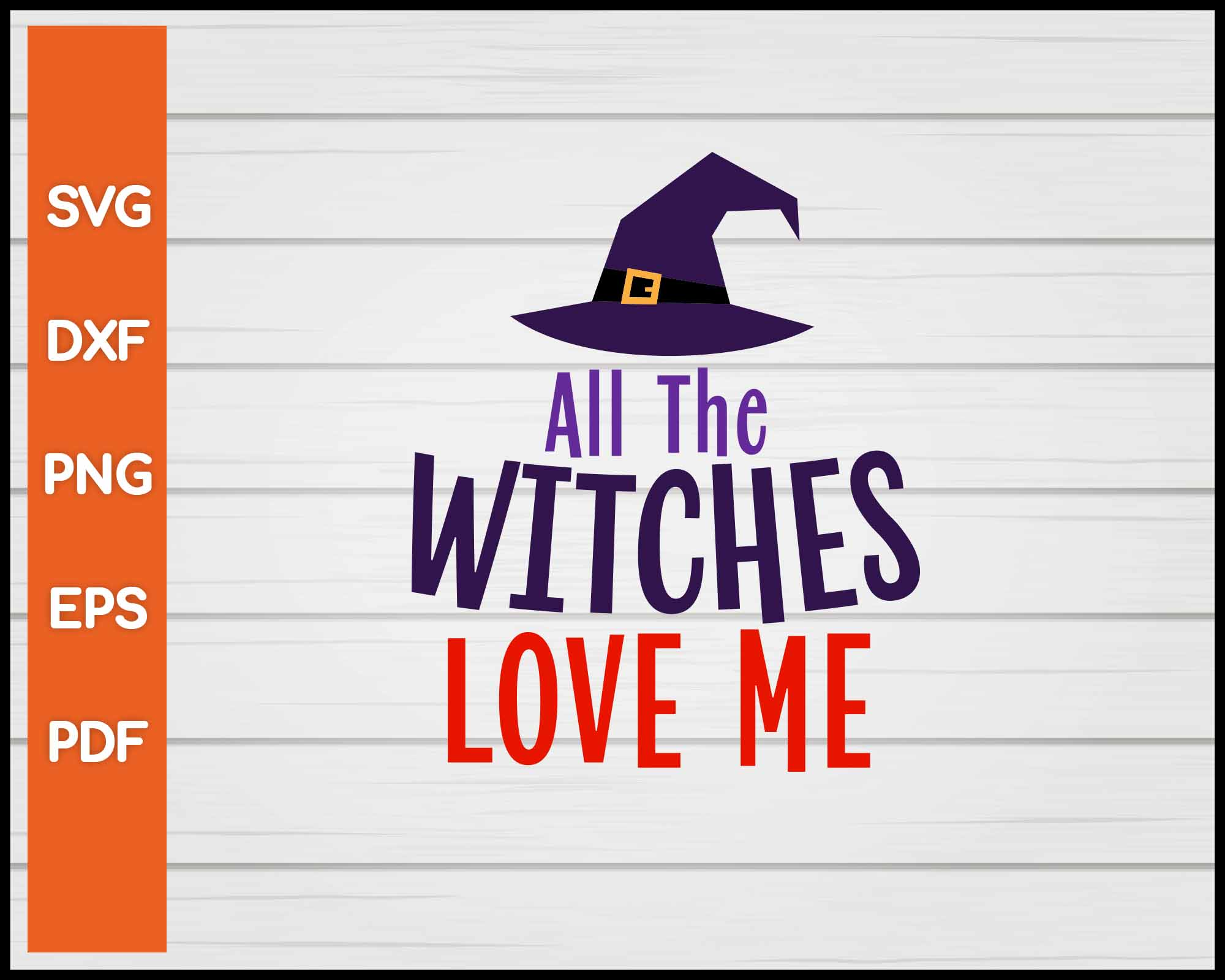 All The Witches Love Me Halloween svg