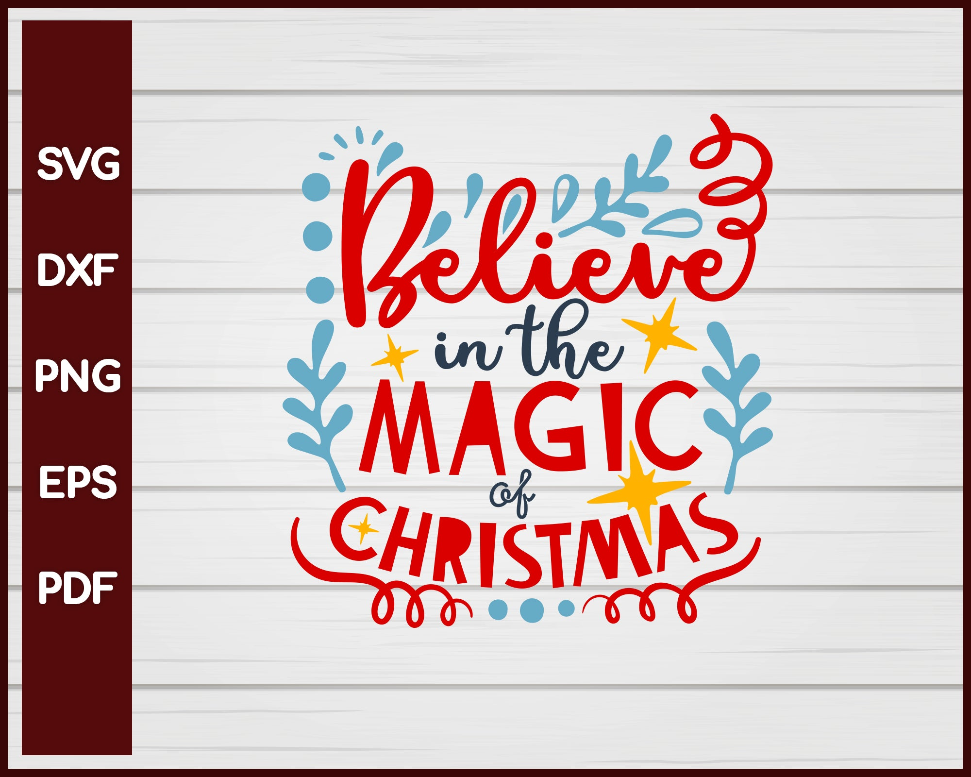 Believe in the Magic of Christmas svg