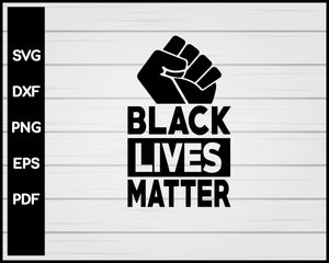 Black Lives Matter Cut File For Cricut Silhouette svg png eps Printable Files