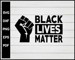 Black Lives Matter Cut File For Cricut Silhouette svg png Printable Files