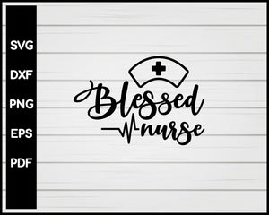 Blessed Nurse svg Cut File For Cricut Silhouette eps png dxf Printable Files