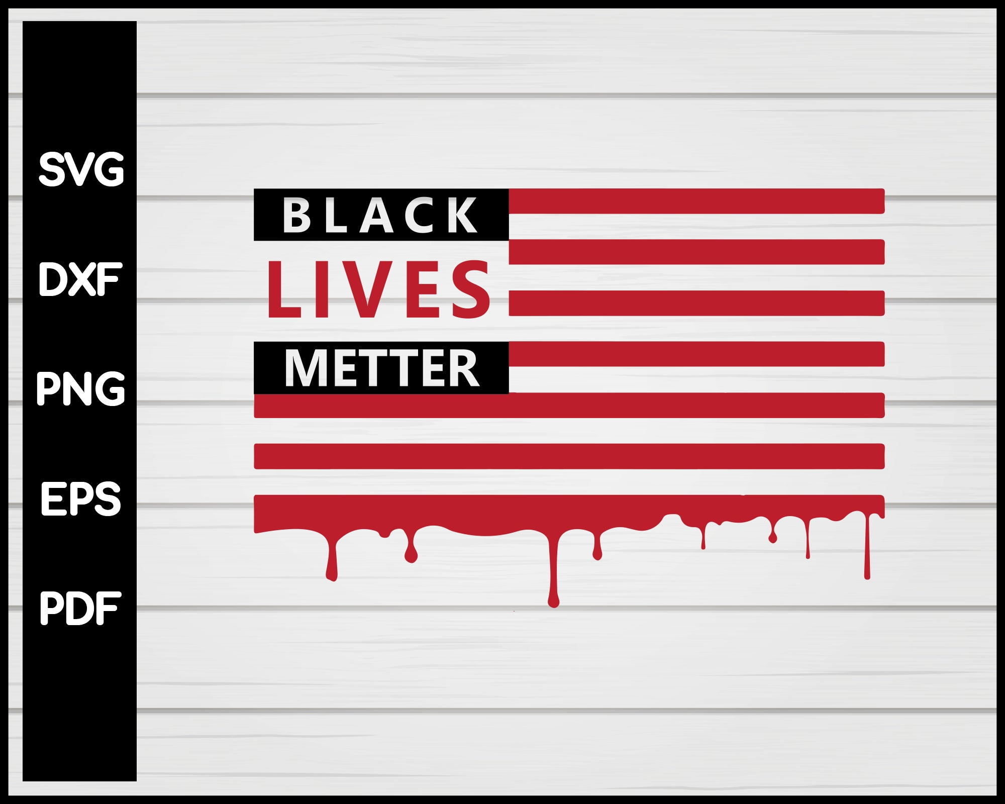 Bleeding American Flag Black Lives Matter Cut File For Cricut Silhouette svg png Printable Files
