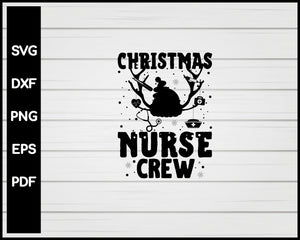 Christmas Nurse Crew svg Cut File For Cricut Silhouette eps png dxf Printable Files