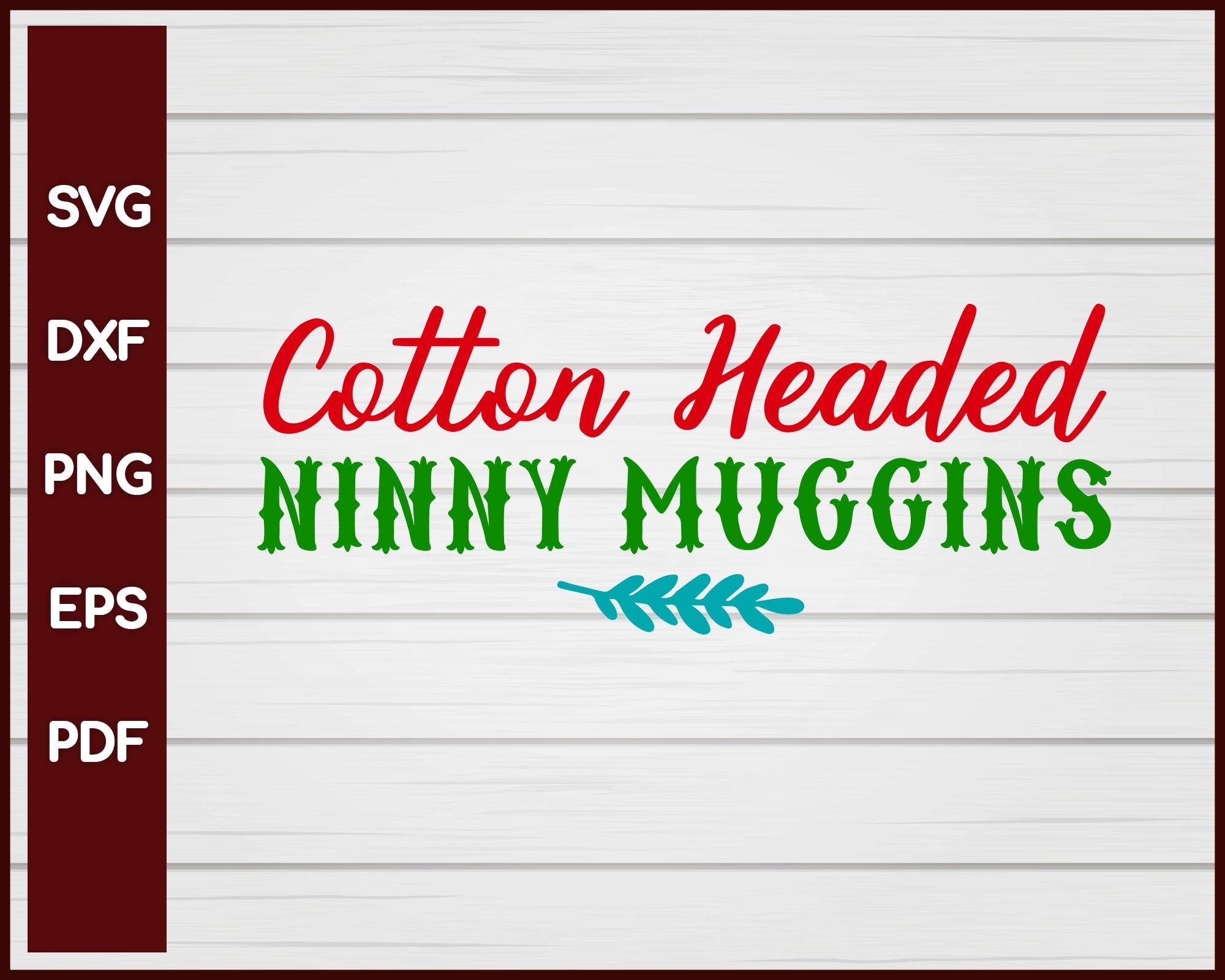 Cotton Headed Ninny Muggins Christmas svg