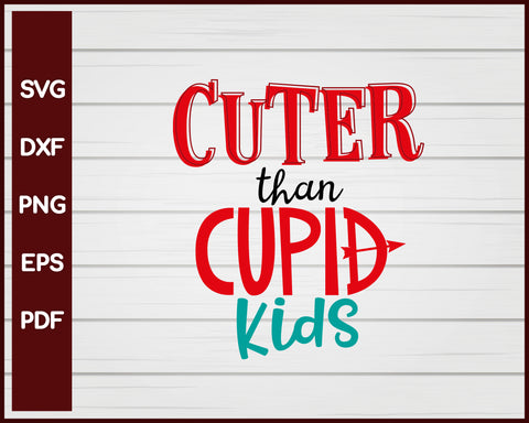 Cuter Than Cupid Kids Valentine svg