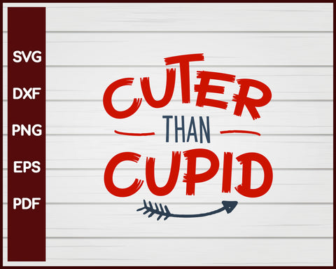 Cuter Than Cupid Valentine svg