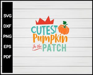 Cutest Pumpkin In The Patch svg