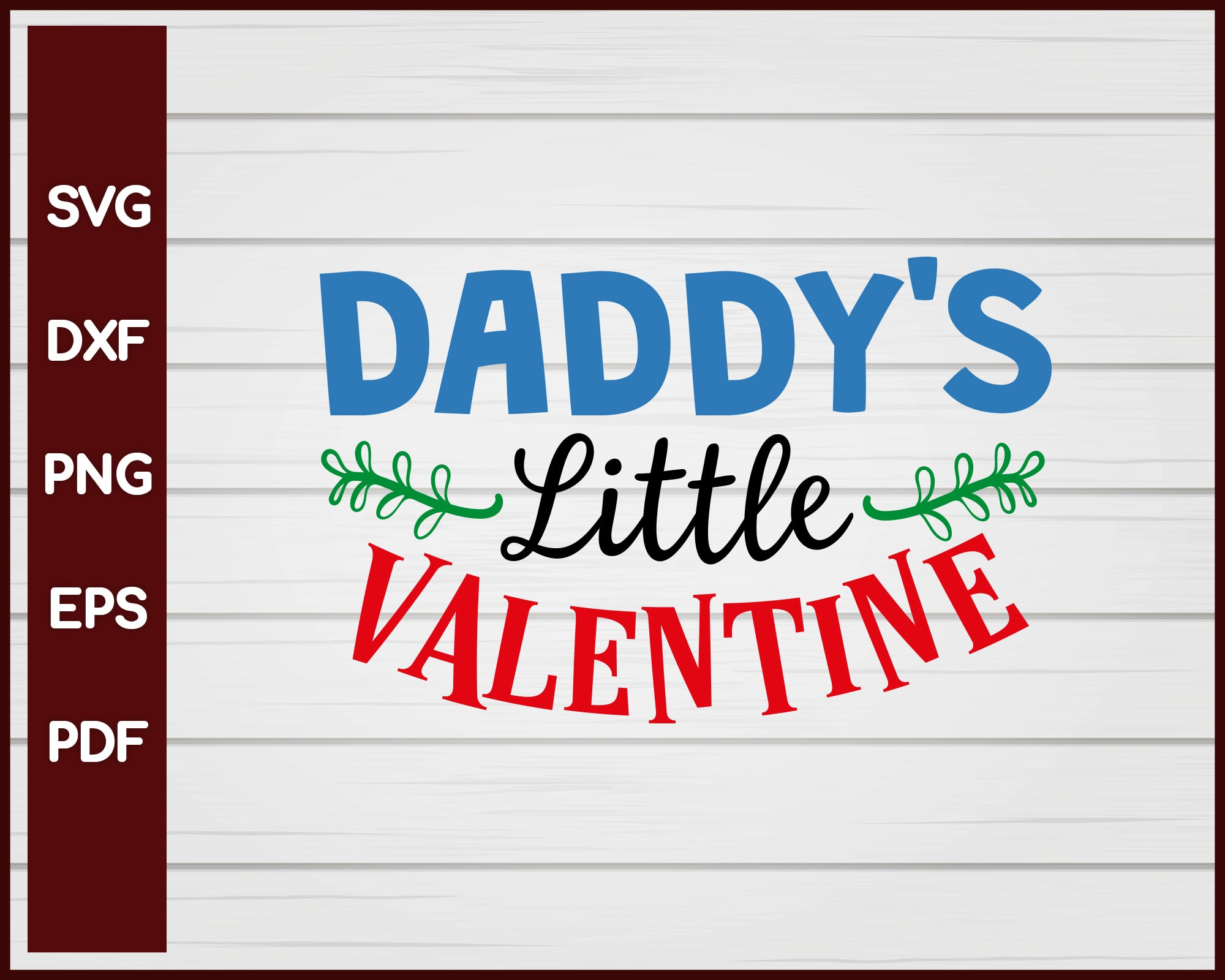 Daddy's Little Valentine svg