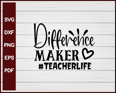 Difference Maker #Teacherlife svg