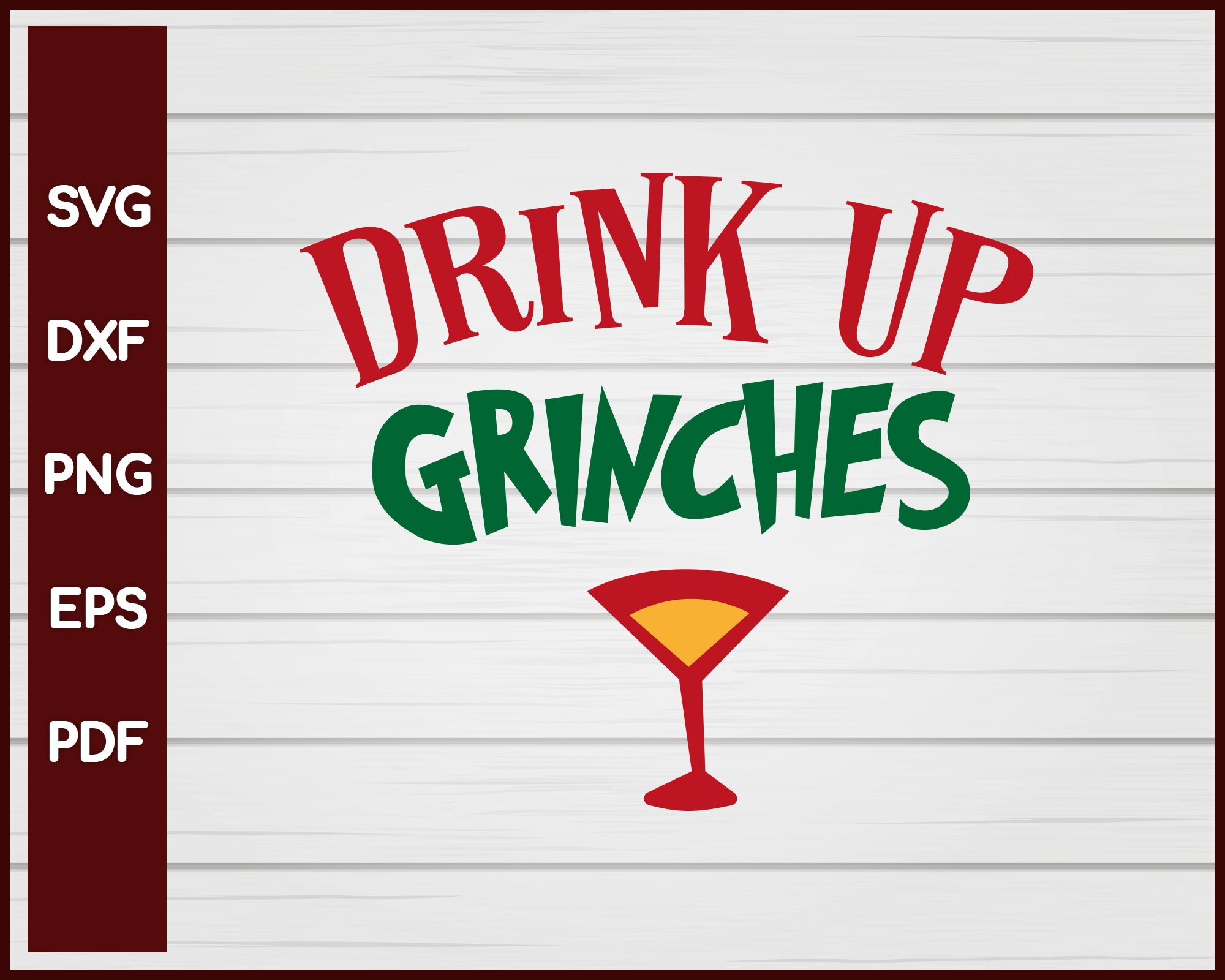 Drink Up Grinches Christmas svg