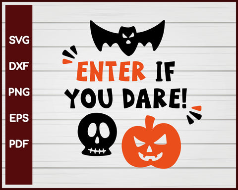 Enter If You Dare! Halloween T-shirt Design svg