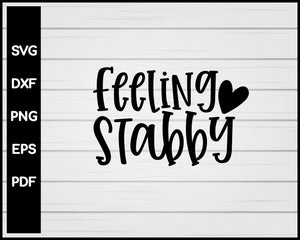Feeling Stabby Nurse svg Cut File For Cricut Silhouette eps png dxf Printable Files