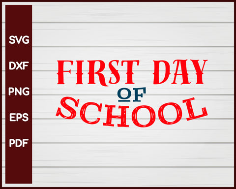 First Day Of School svg
