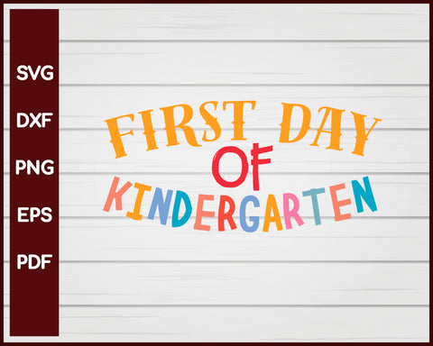 First Day of Kindergarten School svg