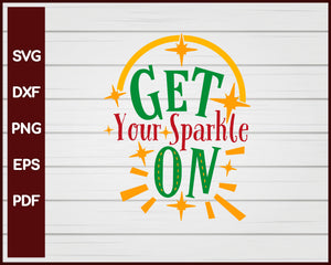 Get Your Sparkle On Christmas svg