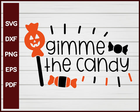 Gimme the Candy Halloween T-shirt Design svg