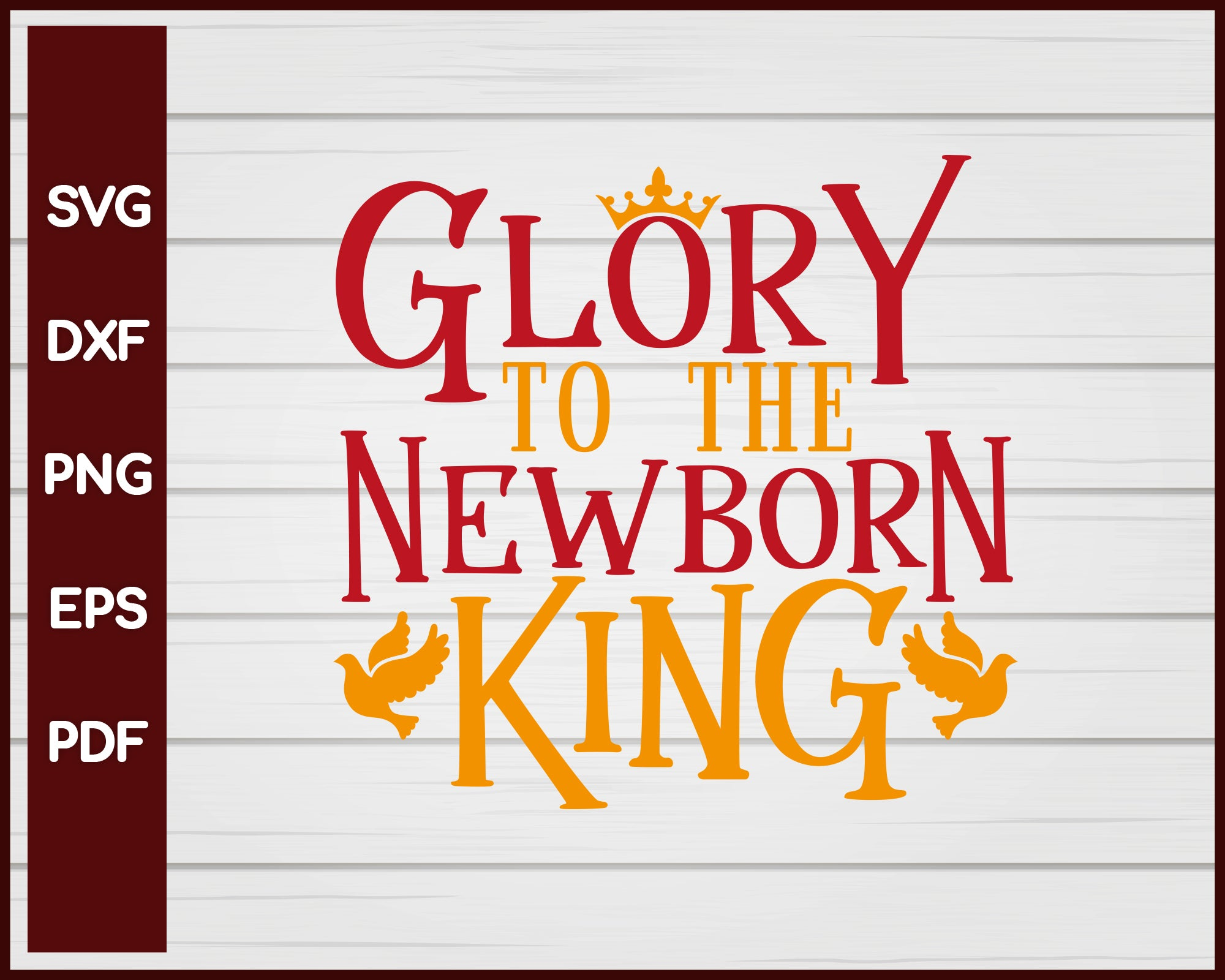 View Glory To The Newborn King Cut File Design