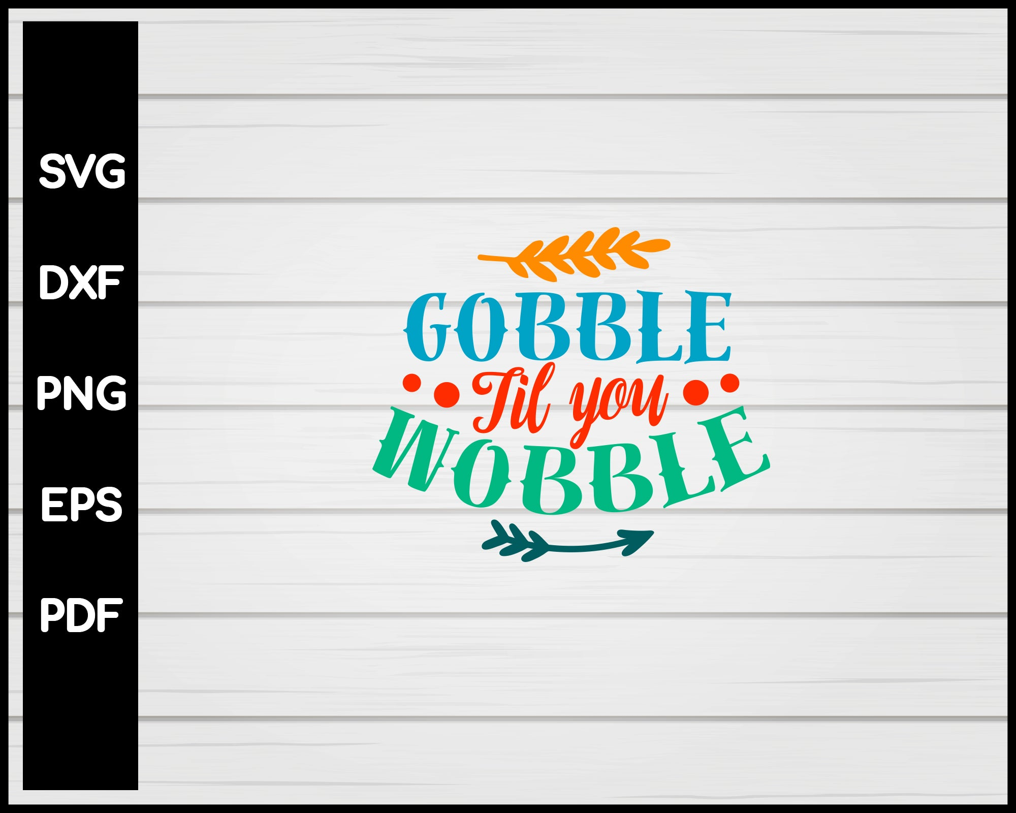 38+ Gobble – Dxf/Svg/Png/Pdf Cut & Print Files Image