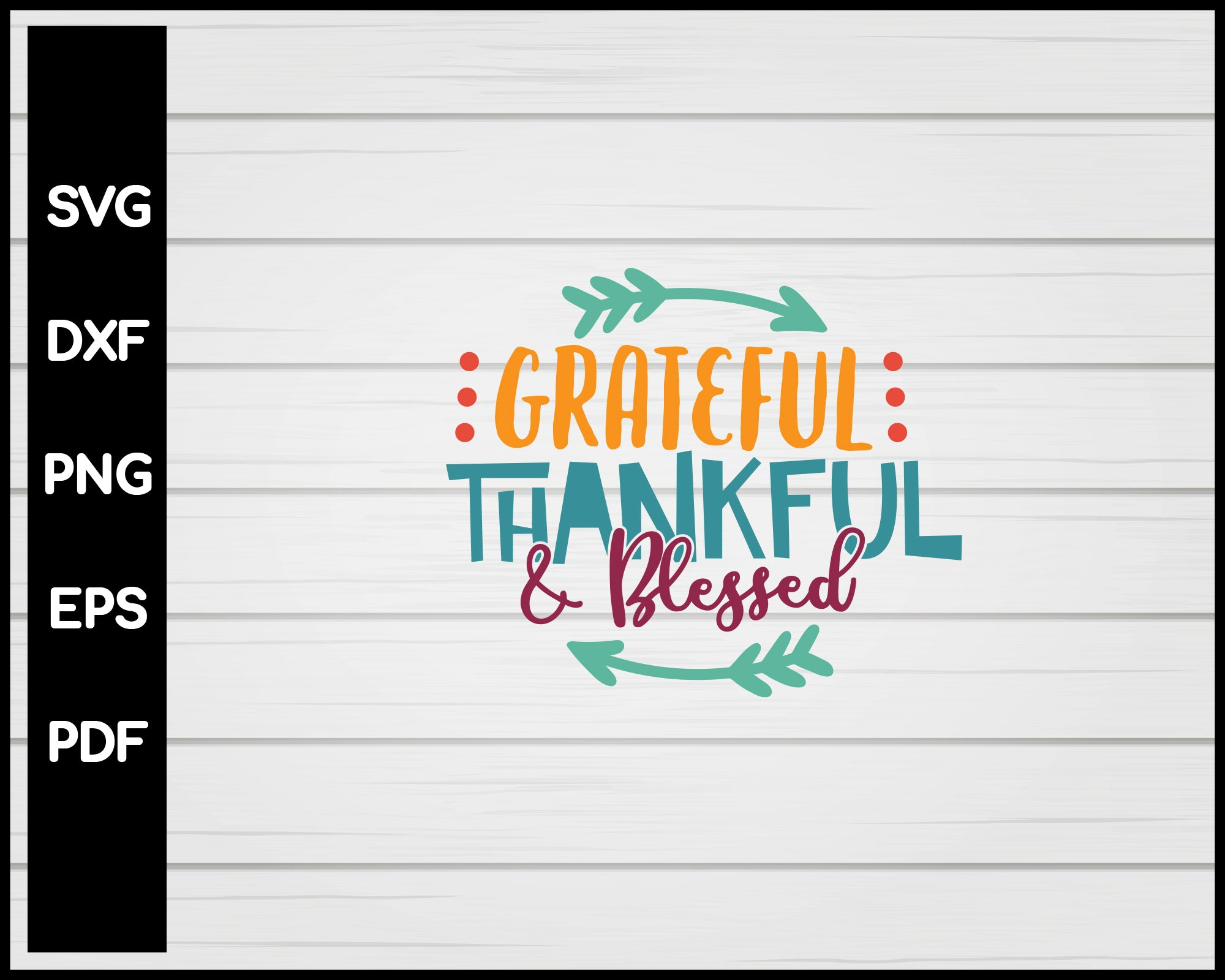 Grateful Thankful And Blessed Svg Creativedesignmaker