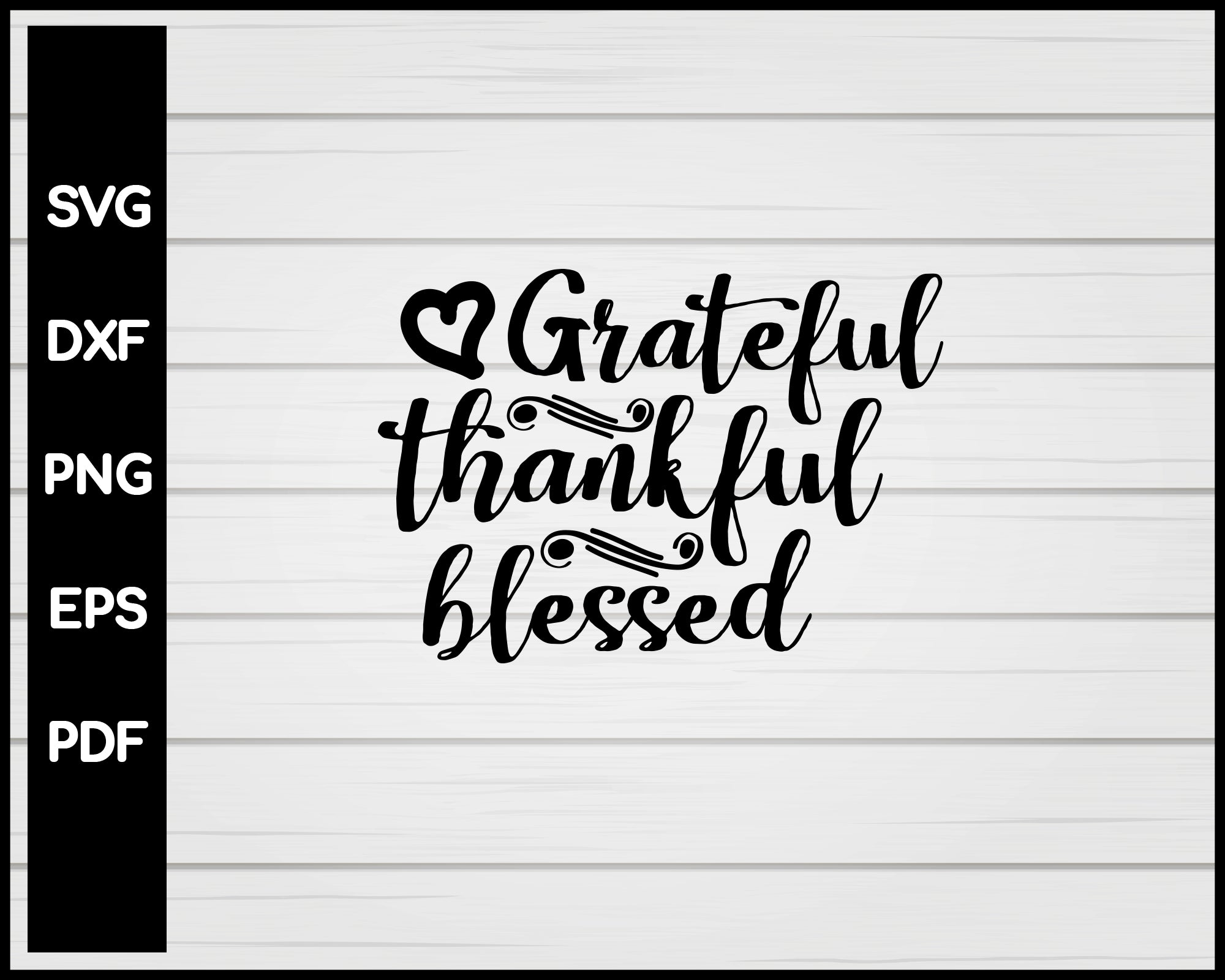 Get Grateful, Thankful, Blessed – Svg, Dxf, Eps Cut File PNG