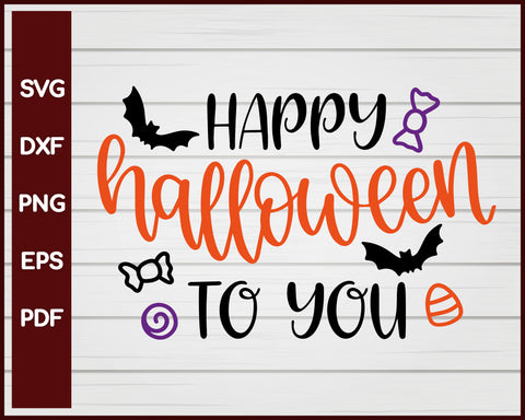 Happy Halloween To You T-shirt Design svg