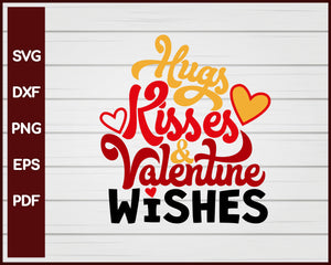 Hugs Kisses And Valentine Wishes Svg Creativedesignmaker