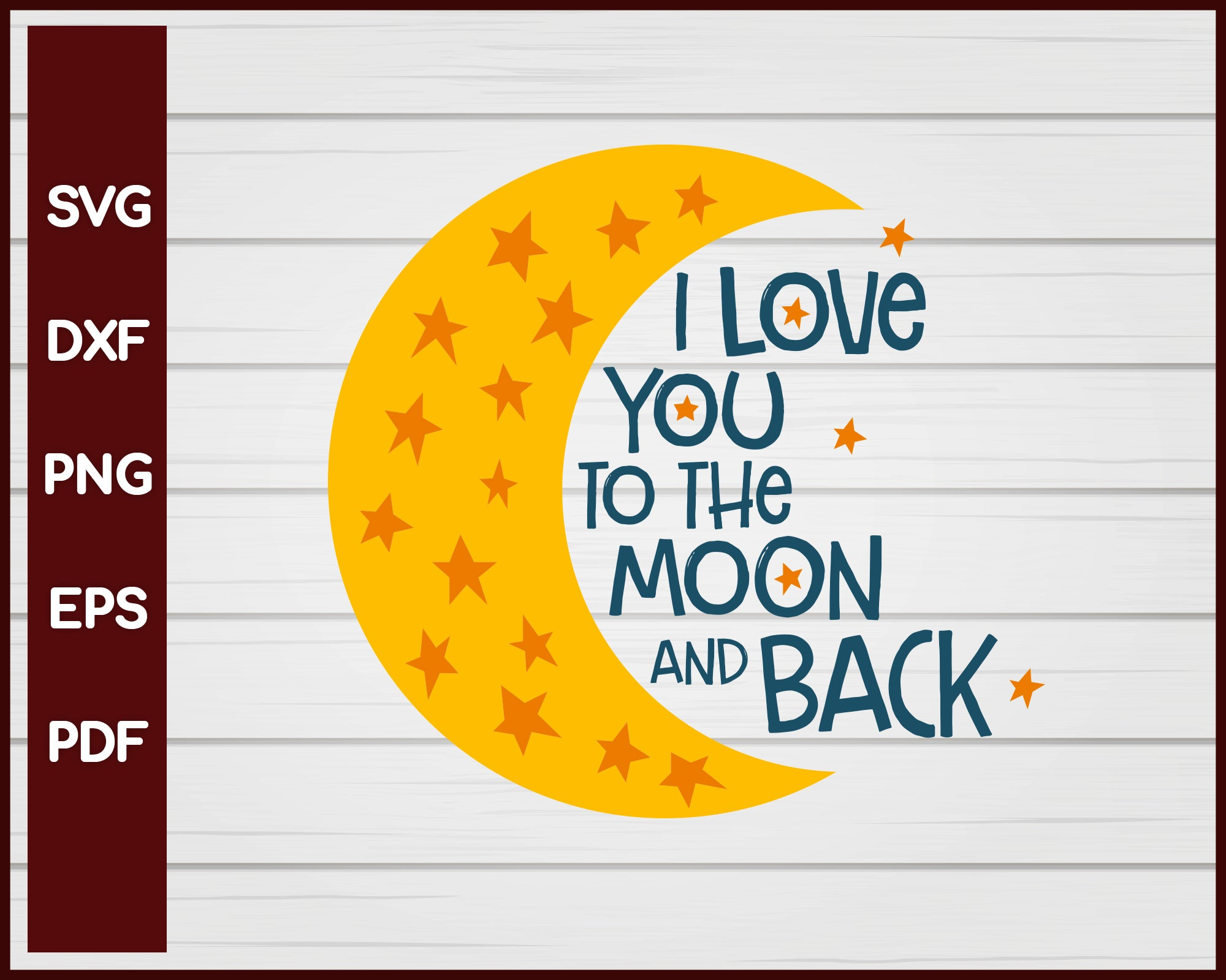 I Love You To The Moon And Back Valentine Svg Creativedesignmaker