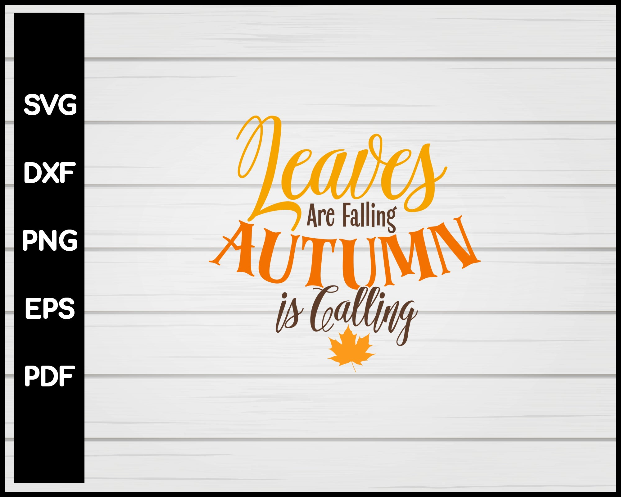 Leaves Are Falling Autumn Is Calling Svg Creativedesignmaker