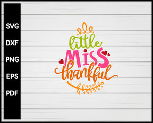 Little Miss Thankful Thanksgiving svg