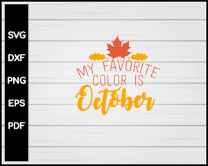 My Favorite Color Is October Svg Creativedesignmaker