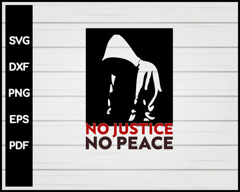 No Justice No Peace Black Lives Matter Cut File For Cricut Silhouette svg png Printable Files