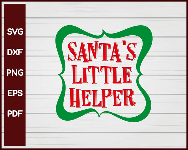 Santa S Little Helper Christmas Svg Creativedesignmaker
