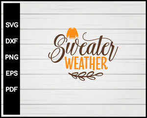 Sweater Weather Thanksgiving svg