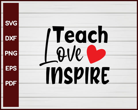 Teach Love Inspre School svg