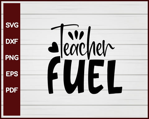 Teacher Fuel School svg