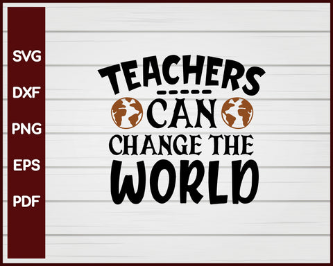 Teachers Can Change The World School svg
