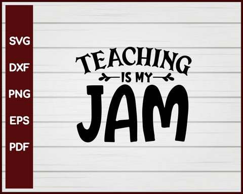 Teaching Is My Jam School svg