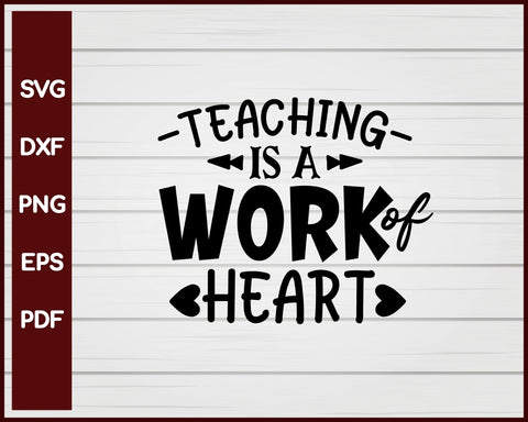 Teaching It A Work Of Heart School svg