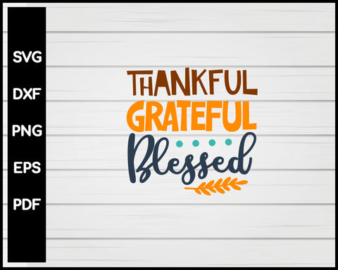 Thankful Grateful Blessed Thanksgiving svg