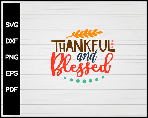 Thankful and Blessed Thanksgiving svg