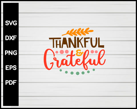 Thankful and Grateful Thanksgiving svg