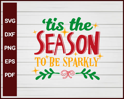Tis The Season To Sparkle Christmas svg