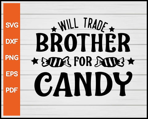 Will Trade Brother For Candy Halloween svg
