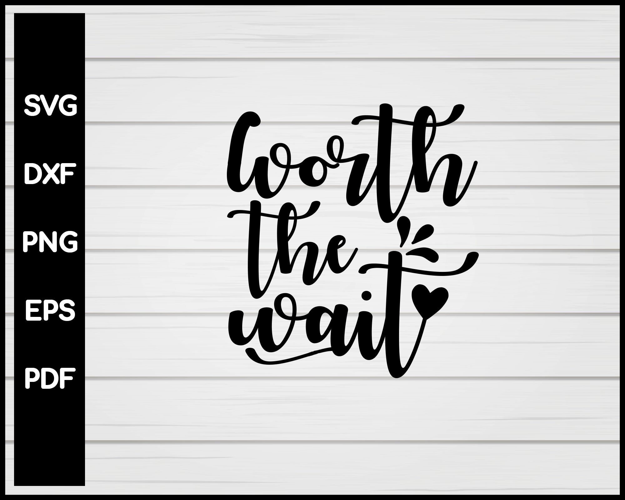 Worth The Wait Nurse svg Cut File For Cricut Silhouette eps png dxf Printable Files
