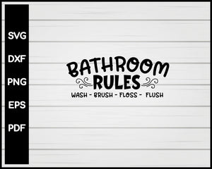 Bathroom Rules Wash Brush Flush svg Cut File For Cricut Silhouette eps png dxf Printable Files